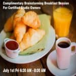 Breakfast And Brainstorming Session<br /><span style='font-family: arial, helvetica, sans-serif; font-size: 14pt; color: orange;'>Complimentary For Certified Studio Owners Friday morning July 1st from 6:30 AM to 8;30</span>